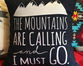 """Denim 14"""" Pillow Cover """"The Mountains Are Cal..."""