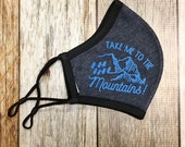 Take me to the mountains Fabric Mask Adjustable Face Mask Jersey knit Mask