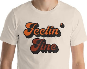 Feelin Fine Retro 70s T Shirt Groovy Vintage Style Gift Unisex Mens Womens Tshirt Fathers Day