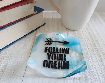 Follow Your Dreams, Fused Glass Dish, Glass Dish, Housewarming Gift, Glass Spoon Rest, Dresser Caddy