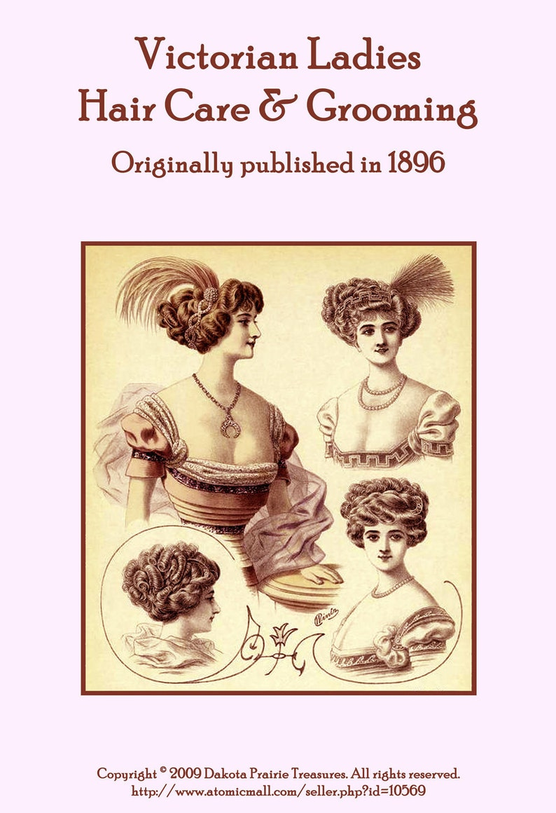 Edwardian Gloves, Handbag, Hair Combs, Wigs 1896 Victorian Hair Care Book Pomades Shampoo Rinse Curling Hand Lotion Recipes $14.99 AT vintagedancer.com