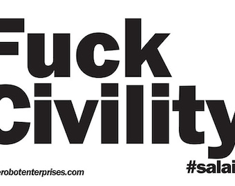 F**k Civility Sticker #salaita