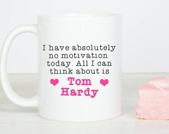 Tom Hardy mug, lovely Tom, who doesn't love Tom Hardy! Mug for all I can think about is Tom Hardy! gift, great birthday gifts