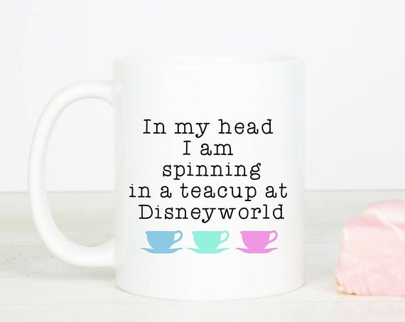 Funny Disney inspired, spinning in teacups at Disney world, funny mug, who doesn't love the tea cups, woooo