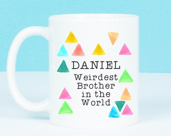 Personalised Brother mug, Weirdest brother in the world gift, brother mug, quirky cool mug for your bro