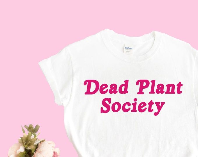 Dead plant society white tee
