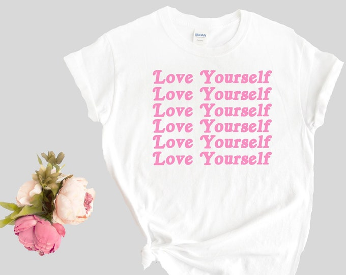 Love yourself pink white tshirt, pink text, girl power, feminism, feminist tee, just love yourself you are amazing tee