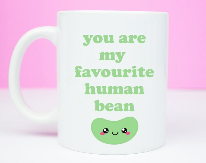 You are my favourite human bean, cute little bean mug, valentine's day, anniversary gift mug