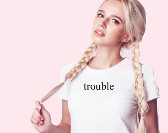 Trouble t-shirt, lovely white tshirt, trouble tee, fun playful tee
