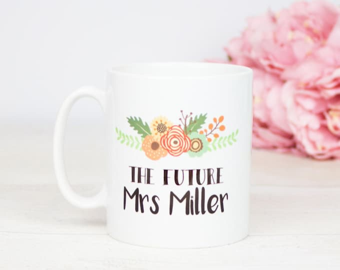 Personalised The Future Mrs mug, lovely personalised engagement gift, beautiful gift for bride to be