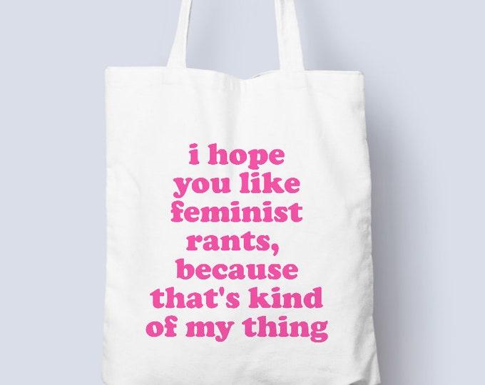 Feminist rant cotton tote bag, feminist girl empowerment tote, girl power, feminism, tote bags