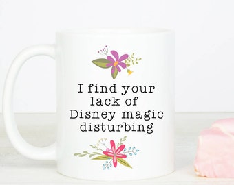 Disney inspired mug, perfect for any disney fan who doesn't understand why anyone wouldn't love Disney