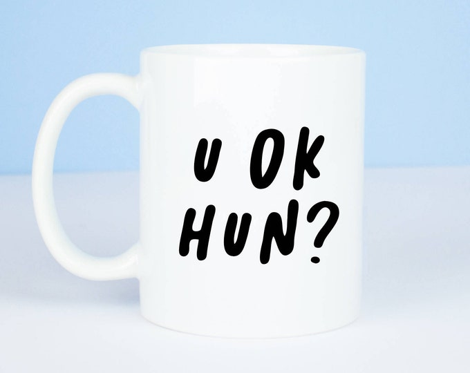 u ok hun? mug, what better way of saying you ok hun? great mug