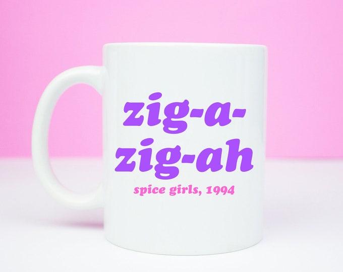 zig-a-zig-ah spice girls 1994 mug, 2000s inspired coffee mug for any spice girls fan