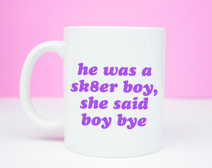 Skater boy mug, Avril Lavinge inspired Sk8er boi mug, boy bye 00s inspired, coffee mug 2000s