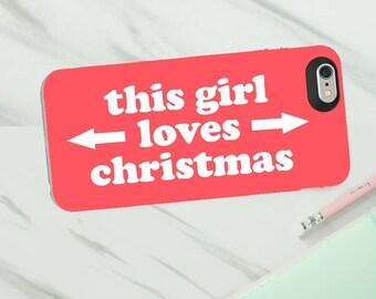 This girl loves christmas phone case