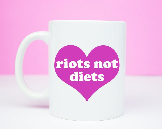 Riots not diets coffee mug, you are beautiful and you can change the world, don't feel any differently
