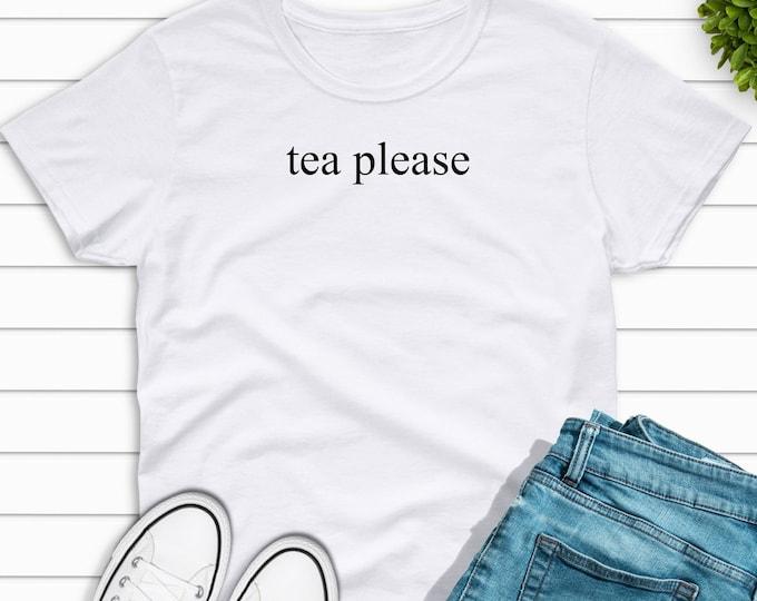 Tea Please tshirt, nice tee. white t-shirt, tea please white tee