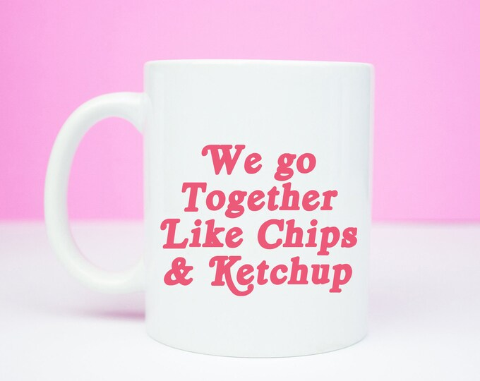 Chips and Ketchup personalised anniversary mug, perfect anniversary mug, we go together like chips and ketchup
