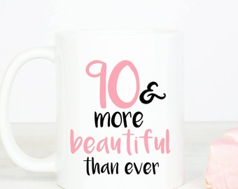90 & more beautiful mug, personalised lovely 90th birthday mug, ninety