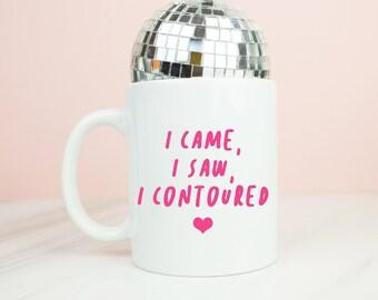 I came, I saw, I contoured mug, personalised back, make up postive coffee mug, beauty, make-up gift
