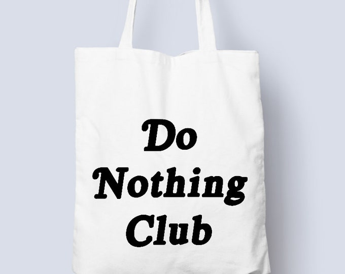 Do nothing club tote bag, do nothing cotton shopper bag, cotton tote