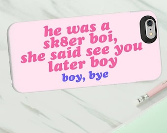 Skater boy phone case for Iphone or Samsung phones, skater boi, she said see you later boy iphone case