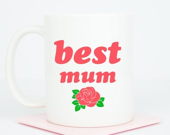 Best Mum mug, personalised back, elegant design for the Best Mum, personalised, with beautiful rose for Mum's birthday gift or Mother's day