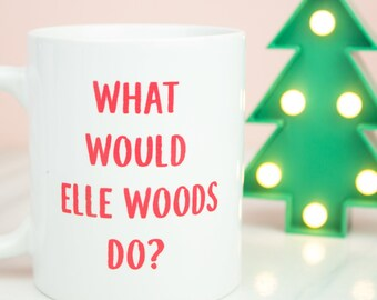 What would Elle Woods do? mug, Legally Blonde inspired coffee mug, go out there and work your bum off