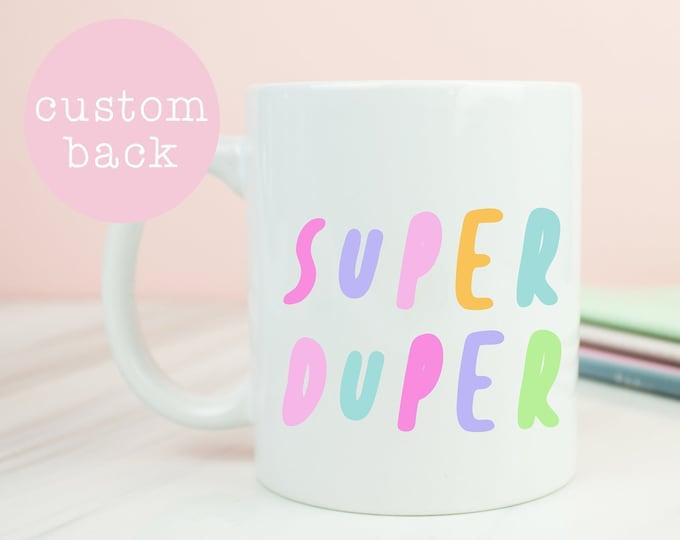 Super duper coffee mug, have a super duper day, rainbow pastel mug, postitive motivational day