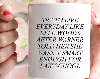 Elle Woods & Warner law school mug, Legally Blonde inspired coffee mug, go out there and work your bum off