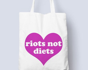 Riots not diets tote bag, for the ultimate grrl, love yourself, don't accept societies idea of negative self worth
