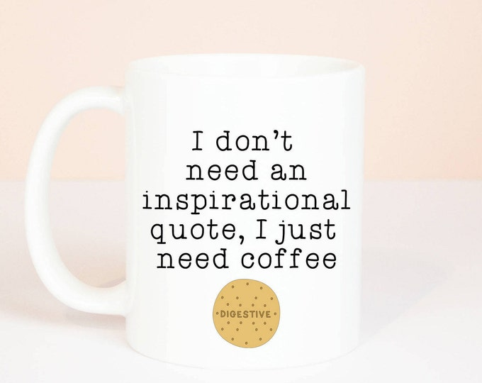 I need coffee mug, personalised back of mug, i don't need an inspiratonal quote, great birthday funny office humour