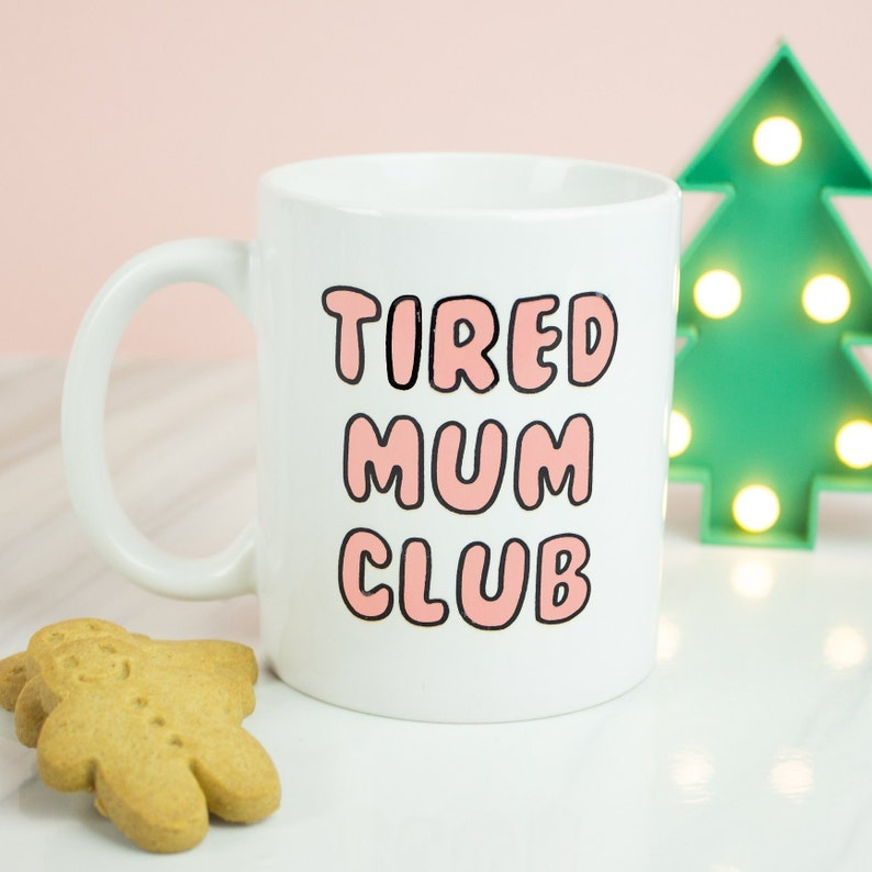 Club New BabyEtsy Tired Mug Great Mum For Mums With QxhBrdsCto