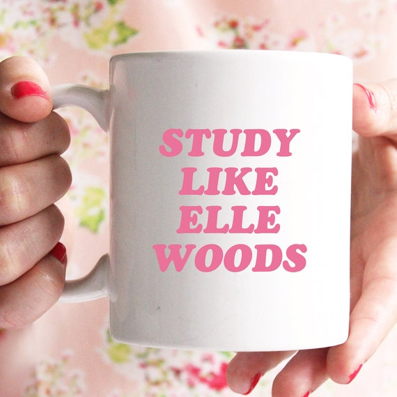 Study like Elle Woods mug, Legally Blonde inspired coffee mug, go out there and work your bum off