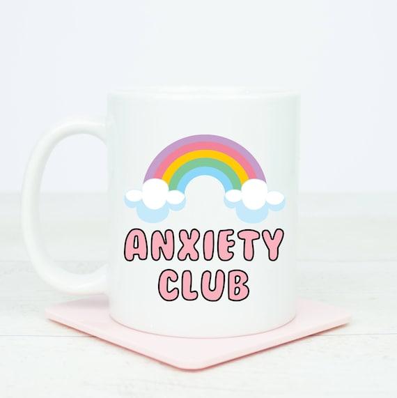 Anxiety club mug