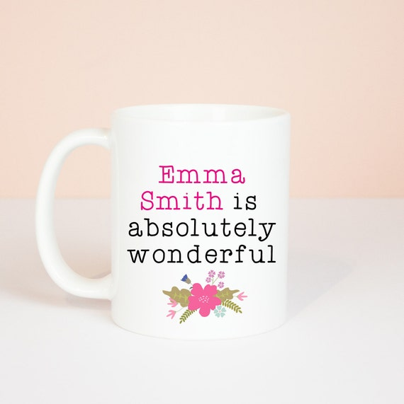 Personalised absolutely wonderful mug, lovely to make someone feel special and smile, thank you gift