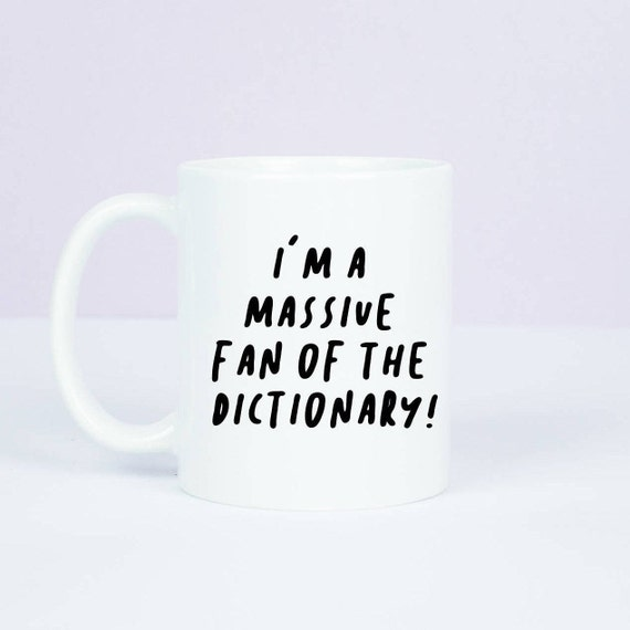 Gemma Collins inspired 'I'm a massive fan of the dictionary! mug, great quote from towie superstar and essex diva Gemma Collins