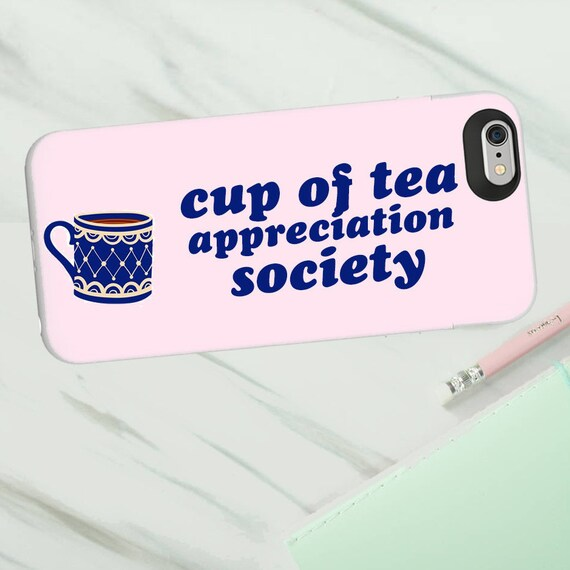 Cup of tea appreciation society phone case for Iphone or Samsung phones, Cup of tea society print iphone case