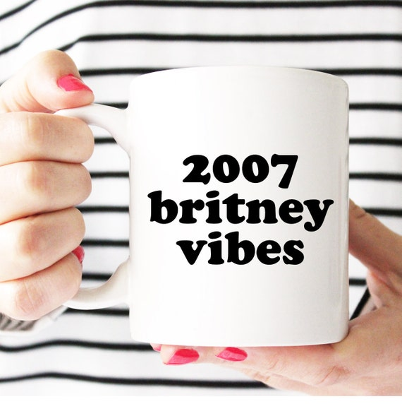 2007 Britney vibes mug, What would Britney do? coffee mug, It's Britney Babe