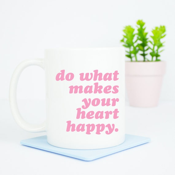 Heart happy motivational mug