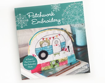 Hand Embroidery Art, Patchwork Embroidery Book, Embroidery Patterns, Modern Embroidery Design, Quilting, Book by Aimee Ray, Embroidery Art
