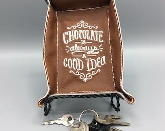 Chocolate is Always a Good Idea - Valet Tray