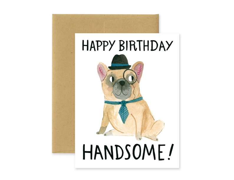 Happy Birthday Handsome Punny French Bulldog Illustrated Doggy image 0