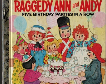 Raggedy Ann and the Five Birthday Parties In a Row a Little Golden Book + Eileen Daly + Mary S. McClain + 1979 + Vintage Kids Book