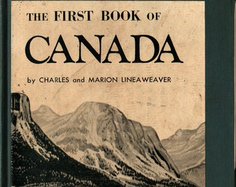 The First Book of Canada + Charles and Marion Lineaweaver + Franklin Watts + 1967 + Vintage History Book