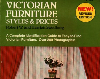 Victorian Furniture Styles & Prices * Robert W. and Harriett Swedberg * Photographic Illustrations * 1979 * Vintage Reference Book