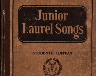 Junior Laurel Songs Students' Edition + M. Teresa Armitage + 1915 + Vintage Music Book