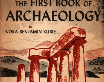 The First Book of Archaeology + Nora Benjamin Kubie + 1957 + Vintage Kids Book