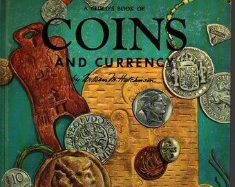 A Child's Book of Coins and Currency + William M. Hutchinson + Maxton Publishers + 1957 + Vintage History Book